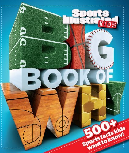 Sports Illustrated Kids Sports Illustrated Kids Big Book Of Why Sports Edi