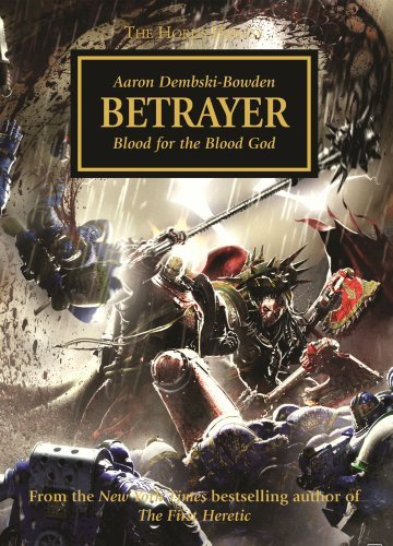Aaron Dembski Bowden Betrayer Blood For The Blood God