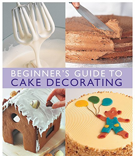 Merehurst Editors Beginner's Guide To Cake Decorating