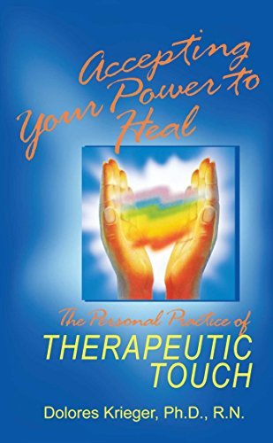 Dolores Krieger Accepting Your Power To Heal The Personal Practice Of Therapeutic Touch Original
