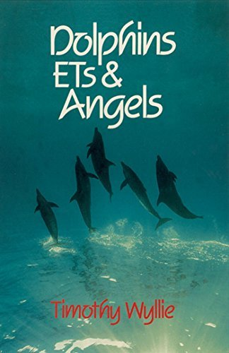 Timothy Wyllie Dolphins Ets & Angels Adventures Among Spiritual Intelligences Original