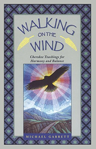 Michael Tlanusta Garrett Walking On The Wind Cherokee Teachings For Harmony And Balance