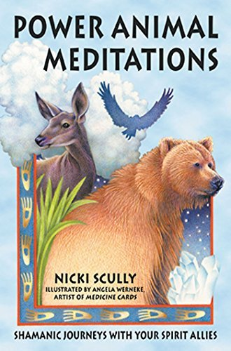 Nicki Scully Power Animal Meditations Shamanic Journeys With Your Spirit Allies Revised Expand