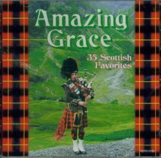 Amazing Grace 35 Scottish Favorites