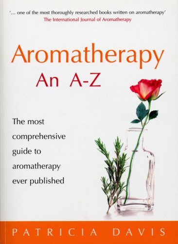 Patricia Davis Aromatherapy An A Z The Most Comprehensive Guide To Aromatherapy Ever