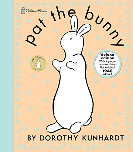 Dorothy Kunhardt Pat The Bunny Deluxe Edition (pat The Bunny) Collector's