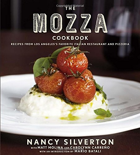 Nancy Silverton The Mozza Cookbook Recipes From Los Angeles's Favorite Italian Resta