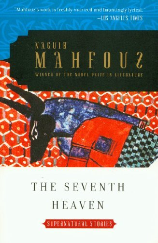Naguib Mahfouz Seventh Heaven The Stories Of The Supernatural
