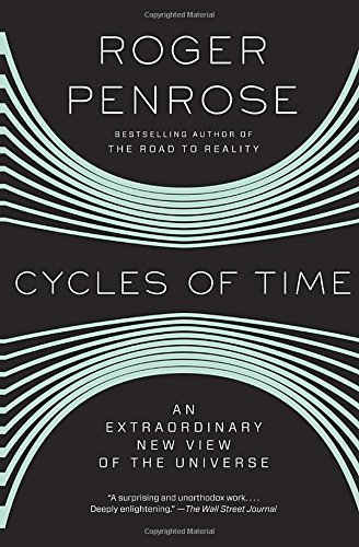 Roger Penrose Cycles Of Time An Extraordinary New View Of The Universe