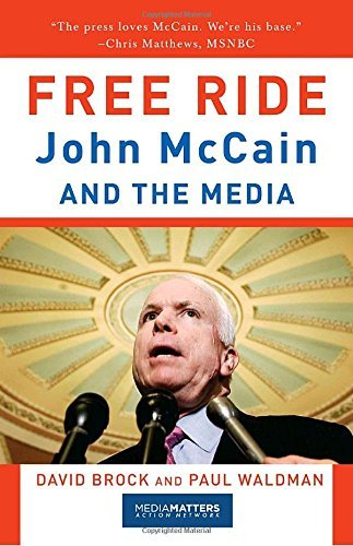 David Brock Free Ride John Mccain And The Media