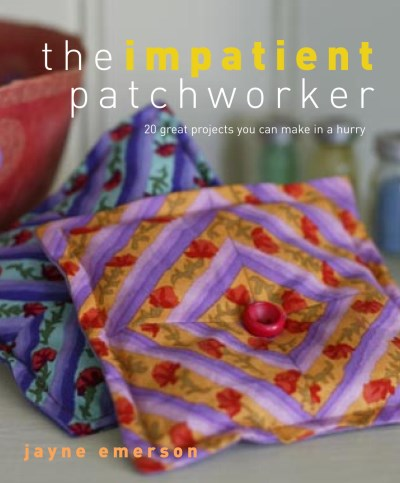Jayne Emerson The Impatient Patchworker 20 Great Projects You C