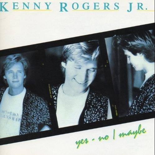 Kenny Jr. Rogers Yes No Maybe