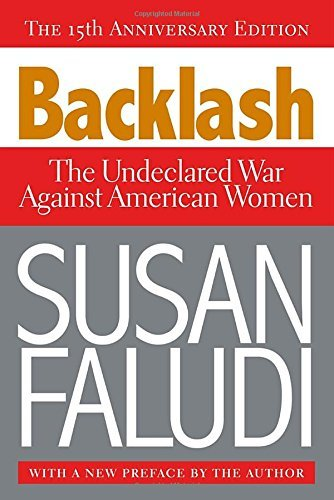 Susan Faludi Backlash The Undeclared War Against American Women