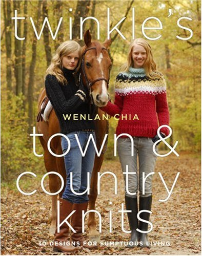 Wenlan Chia Twinkle's Town & Country Knits 30 Designs For Sumptuous Living