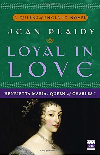 Jean Plaidy Loyal In Love Henrietta Maria Wife Of Charles I