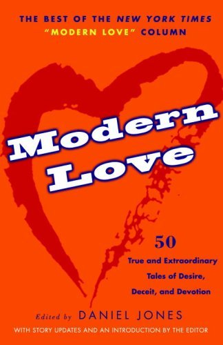 Daniel Jones Modern Love 50 True And Extraordinary Tales Of Desire Deceit