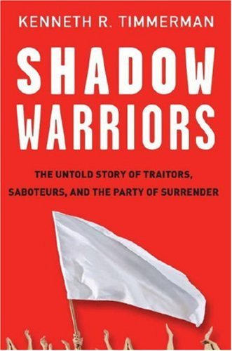 Kenneth R. Timmerman Shadow Warriors The Untold Story Of Traitors Saboteurs And The