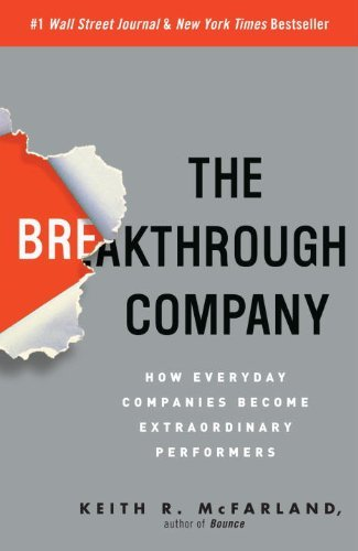 Keith R. Mcfarland The Breakthrough Company How Everyday Companies Become Extraordinary Perfo