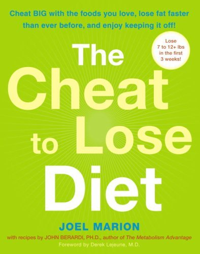 Joel Marion The Cheat To Lose Diet Cheat Big With The Foods Y Cheat Big With The Foods You Love Lose Fat Faster Than Ever Before & Enjoy Keeping It Off!