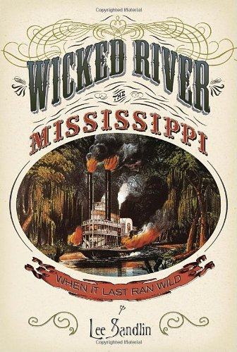 Lee Sandlin Wicked River The Mississippi When It Last Ran Wild