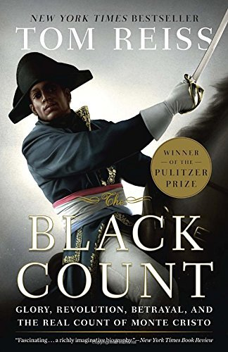 Tom Reiss Black Count The Glory Revolution Betrayal And The Real Count O