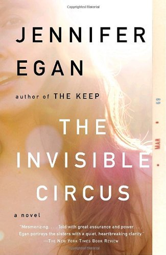 Jennifer Egan The Invisible Circus