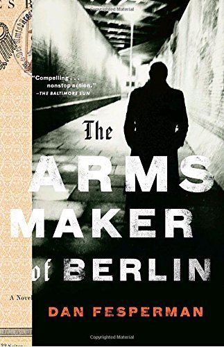 Dan Fesperman The Arms Maker Of Berlin