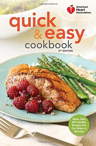 American Heart Association American Heart Association Quick & Easy Cookbook More Than 200 Healthy Recipes You Can Make In Min 0002 Edition;revised