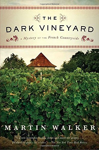 Martin Walker The Dark Vineyard A Mystery Of The French Countryside