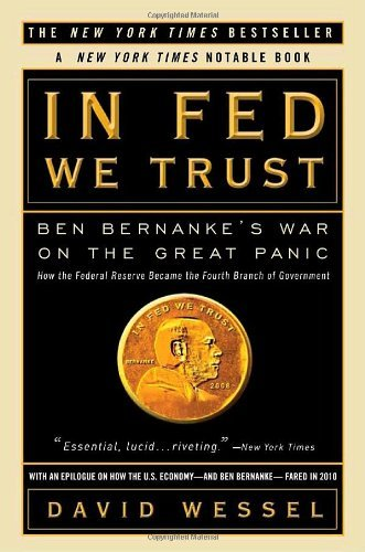 David Wessel In Fed We Trust Ben Bernanke's War On The Great Panic