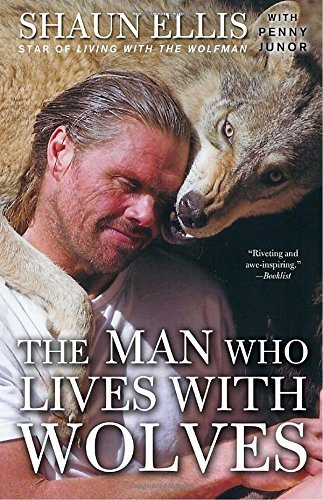 Shaun Ellis Man Who Lives With Wolves The