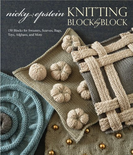 Nicky Epstein Knitting Block By Block 150 Blocks For Sweaters Scarves Bags Toys Afg