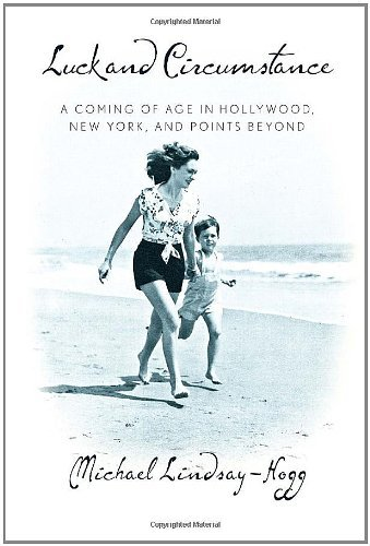 Michael Lindsay Hogg Luck And Circumstance A Coming Of Age In Hollywood New York And Point