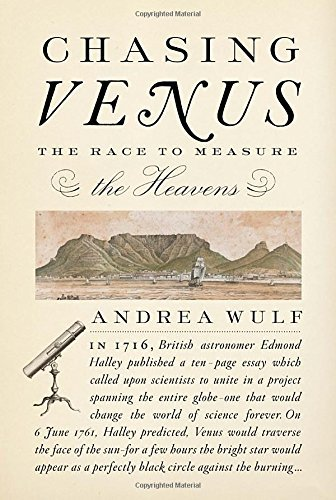Andrea Wulf Chasing Venus The Race To Measure The Heavens