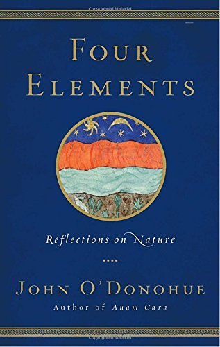 John O'donohue Four Elements Reflections On Nature