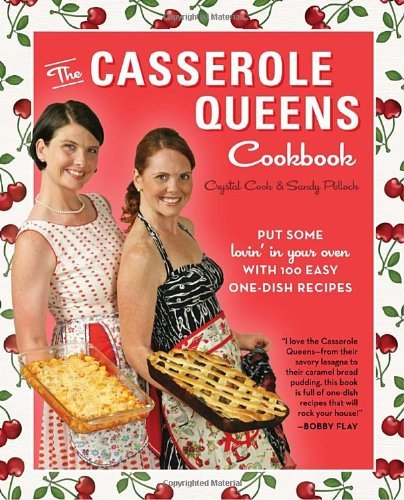 Crystal Cook The Casserole Queens Cookbook Put Some Lovin' In Your Oven With 100 Easy One Di