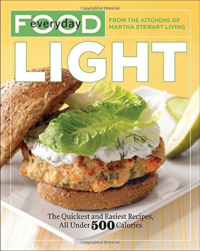 Martha Stewart Living Magazine Everyday Food Light The Quickest And Easiest Recipes All Unde