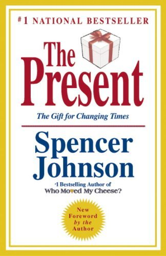 Spencer Johnson The Present The Secret To Enjoying Your Work And Life Now! Revised