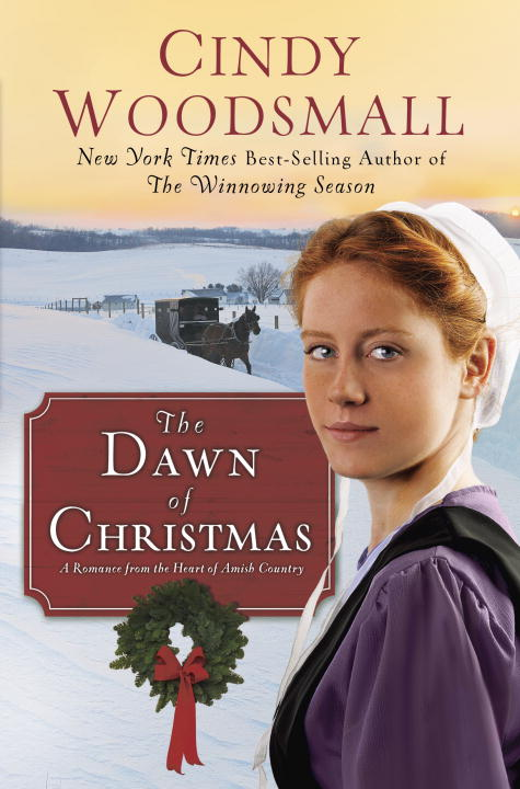 Cindy Woodsmall The Dawn Of Christmas A Romance From The Heart Of Amish Country