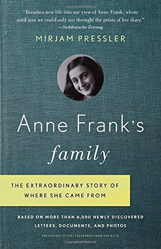 Mirjam Pressler Anne Frank's Family The Extraordinary Story Of Where She Came From B