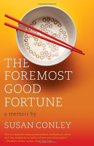 Susan Conley The Foremost Good Fortune A Memoir