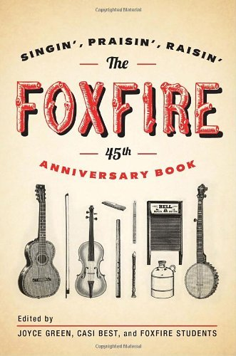 Foxfire Fund Inc The Foxfire 45th Anniversary Book Singin' Praisin' Raisin'
