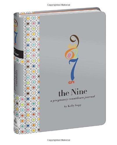 Kelly Sopp The Nine A Pregnancy Countdown Journal