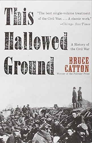 Bruce Catton This Hallowed Ground A History Of The Civil War
