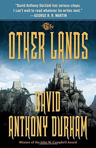 David Anthony Durham The Other Lands The Acacia Trilogy Book Two