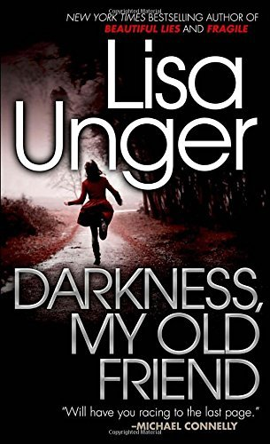 Lisa Unger Darkness My Old Friend