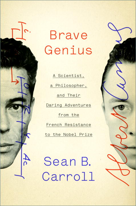Sean B. Carroll Brave Genius A Scientist A Philosopher And Their Daring Adve
