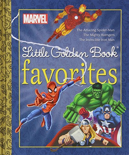 Golden Books Marvel Little Golden Book Favorites The Amazing Spider Man The Mighty Avengers The In