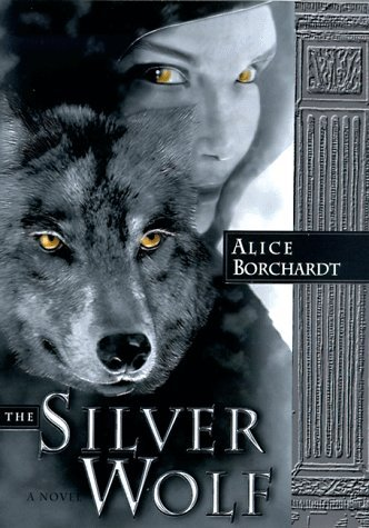 Alice Borchardt The Silver Wolf