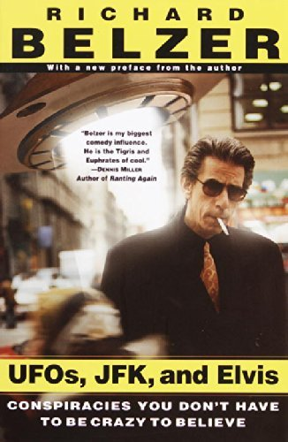 Richard Belzer Ufos Jfk And Elvis Conspiracies You Don't Have To Be Crazy To Believ